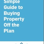 New guides help property buyers understand off the plan sales